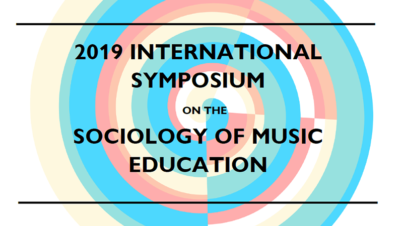 2019 International Symposium on the Sociology of Music Education