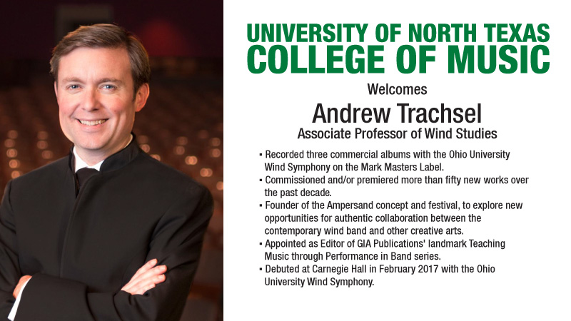 UNT College of Music Welcomes Andrew Trachsel as Associate Professor of Wind Studies