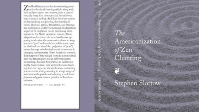 """Stephen Slottow's """"The Americanization of Zen Chanting"""" Book Cover"""